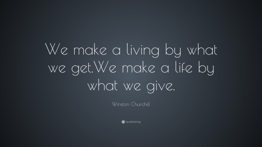 2921-winston-churchill-quote-we-make-a-living-by-what-we-get-we-make-a